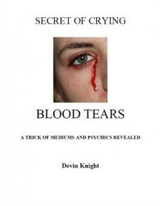 Secret of Crying Blood Tears By Devin Knight