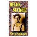 Hello Sucker by Harry Anderson