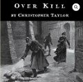 Overkill by Christopher Taylor