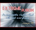 Extreme Fusion by Joseph B. (Instant Download)