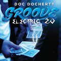 Groove Electric 2.0 by Doc Docherty (Instant Download)