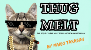 Thug Melt by Mario Tarasini (Instant Download)