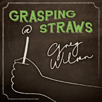 Grasping at Straws by Gregory Wilson & David Gripenwaldt (Instant Download)