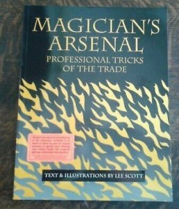 Magician's Arsenal : Professional Tricks of the Trade by Lee Scott
