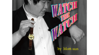 Watch the Watch by Mott-Sun