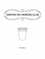 Through the Drinking Glass by Matt Mello (Instant Download)