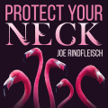 Protect Your Neck by Joe Rindfleisch (Instant Download)