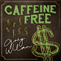 Caffeine Free by Gregory Wilson & David Gripenwaldt (Instant Download)
