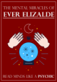 THE MENTAL MIRACLES OF EVER ELIZALDE