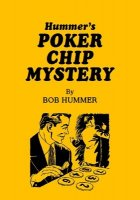 Poker Chip Mystery by Bob Hummer