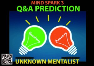 Q & A PREDICTION by Unknown Mentalist