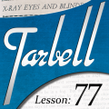 Tarbell 77: X-Ray Eyes and Blindfold Effects (Instant Download)