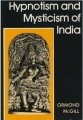 Hypnotism And Mysticism Of India by Ormond McGill