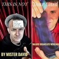This is Not Your Card by Mister David and Mauro Brancato Merlino