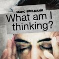 What am I thinking by Marc Spelmann