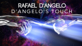 D'Angelo's Touch (15 Downloads) by Rafael D'Angelo
