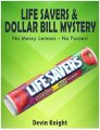 Life Savers and Dollar Bill Mystery By Devin Knight