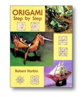 Origami Step by Step by Robert Harbin, Harbin