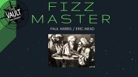 The Vault - Fizz Master by Paul Harris and Eric Mead