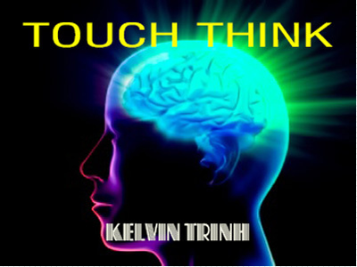 Touch Think by Kelvin Trinh