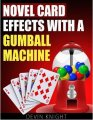 Novel Effects with a Gumball Machine by Devin Knight